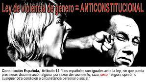 LEY DE VIOLENCIA DE GENERO ESPAÑOLA: INCONSTITUCIONAL Y PERVERSA