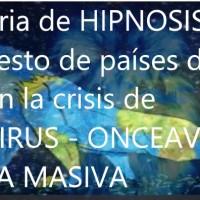 Convocatoria de HIPNOSIS LIFE para ayudar al resto de países de Europa y los Polos en la crisis de CORONAVIRUS - ONCEAVA ASISTENCIA MASIVA