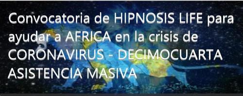 Convocatoria de HIPNOSIS LIFE para ayudar a AFRICA en la crisis de CORONAVIRUS - DECIMOCUARTA ASISTENCIA MASIVA