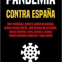 "PANDEMIA CONTRA ESPAÑA: ""NO VAMOS A SALIR MÁS REFORZADOS"" - LIBROS POR LA LIBERTAD"